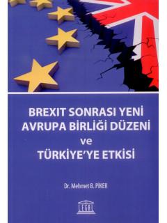 Brexit Sonrasında Yeni Avrupa Birliği Düzeni ve Türkiye'ye Etkisi