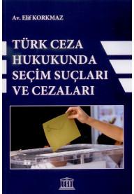 Türk Ceza Hukukunda Seçim Suçları ve Cezaları