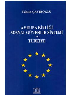 Avrupa Birliği Sosyal Güvenlik Sistemi ve Türkiye