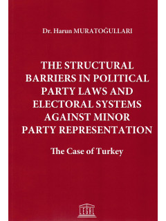 The Structural Barriers in Political Party Laws and Electoral Systems Against Minor Party Representation