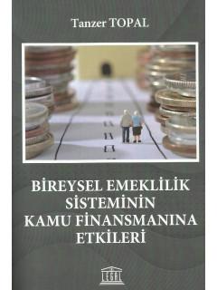 Bireysel Emeklilik Sisteminin Kamu Finansmanına Etkileri