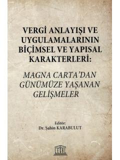 Vergi Anlayışı ve Uygulamalarının Biçimsel ve Yapısal Karakterleri: Magna Carta'dan Günümüze Yaşanan Gelişmeler