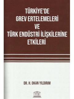 Türkiye'de Grev Ertelemeleri ve Türk Endüstri İlişkilerine Etkileri