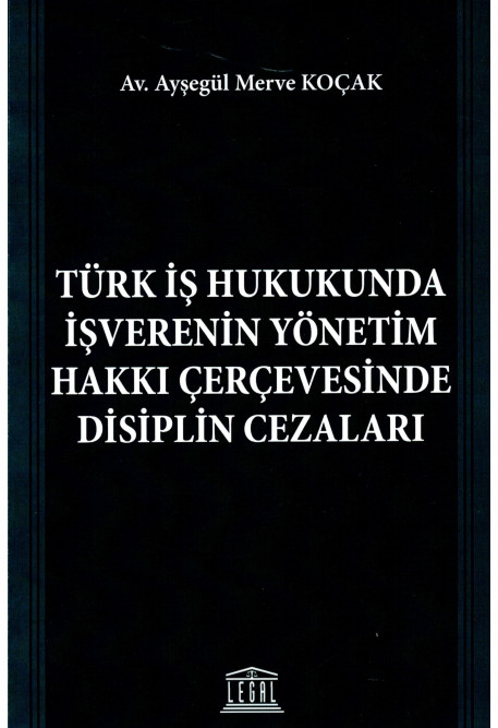 Türk İş Hukukunda İşverenin Yönetim Hakkı Çerçevesinde Disiplin Cezaları