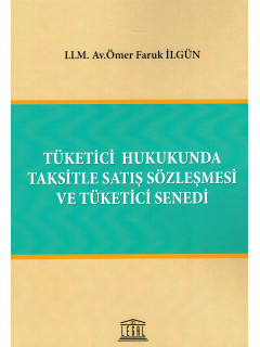 Tüketici Hukukunda Taksitle Satış Sözleşmesi ve Tüketici Senedi