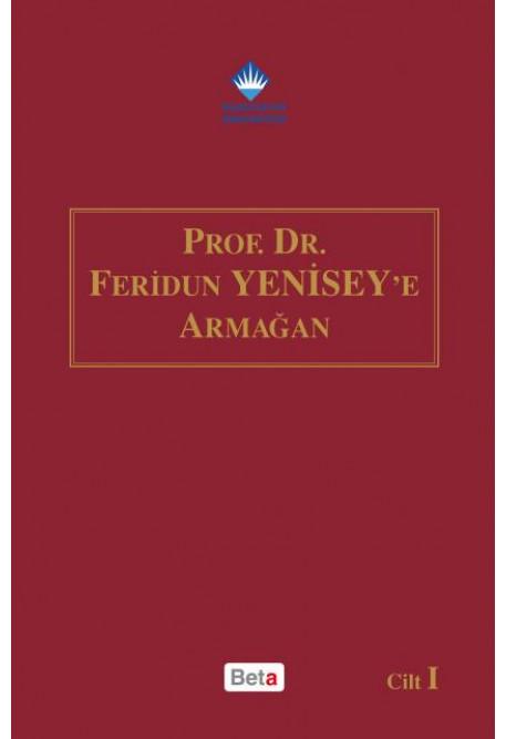 Prof. Dr. Feridun Yenisey'e Armağan