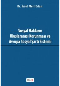 Sosyal Hakların Uluslararası Korunması ve Avrupa Sosyal Şartı Sistemi