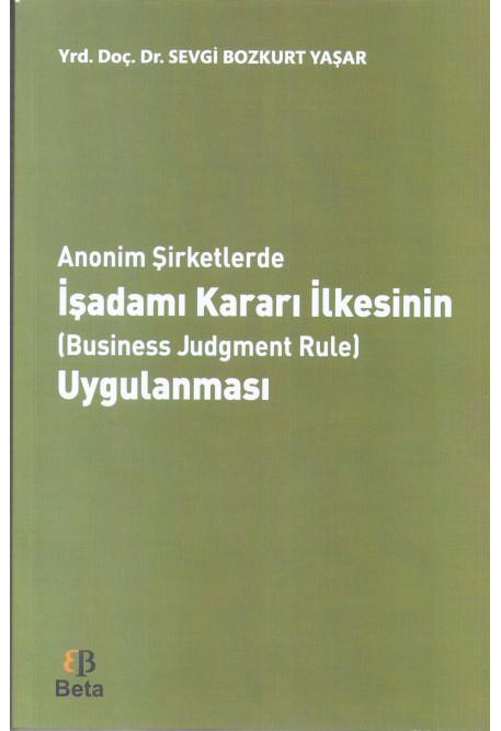 İşadamı Kararı İlkesinin -Business Judgment Rule- Uygulanması