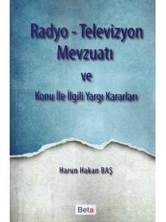 Radyo - Televizyon Mevzuatı Ve Konu İle İlgili Yargı Kararları