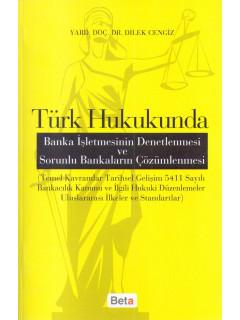 Türk Hukukunda Banka İşletmesinin Denetlenmesi ve sorınlu Bankaların Çözümlenmesi