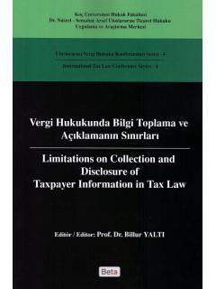 Vergi Hukukunda Bilgi Toplama ve Açıklamanın Sınırları
