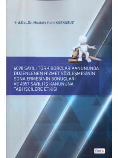 Hizmet Sözleşmesinin Sona Ermesinin Sonuçları ve 4857 Sayılı İş Kanununa Tabi İşçilere Etkisi