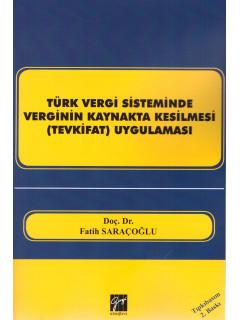 Türk Vergi Sisteminde Verginin Kaynakta Kesilmesi (Tevkifat) Uygulaması