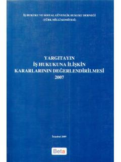 Yargıtayın İş Hukukuna İlişkin Kararlarının Değerlendirilmesi 2007