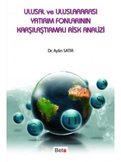 Ulusal ve Uluslararası Yatırım Fonlarının Karşılaştırmalı Risk Analizi