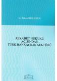 Rekabet Hukuku Açısından Türk Bankacılık Sektörü