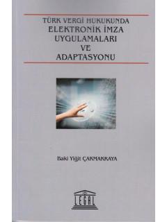 Türk Vergi Hukukunda Elektronik İmza Uygulamaları ve Adaptasyonu