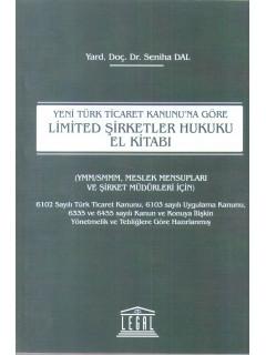 Yeni Türk Ticaret Kanununa Göre Limited Şirketler Hukuku El Kitabı