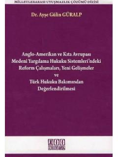 Anglo-Amerikan ve Kıta Avrupası Medeni Yargılama Hukuku Sistemlerindeki Reform Çalışmaları