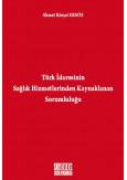 Türk İdaresinin Sağlık Hizmetlerinden Kaynaklanan Sorumluluğu