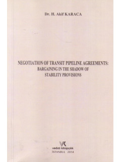 Negotıatıon Of Transıt Pıpelıne Agreements: Bargaınıng In The Shadow Of Stabılıty Provısıons