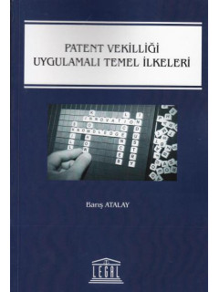 Patent Vekilliği Uygulamalı Temel İlkeleri