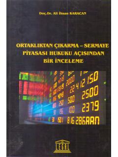 Ortaklıktan Çıkarma - Sermaye Piyasası Hukuku Açısından Bir İnceleme