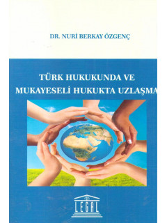 Türk Hukukunda ve Mukayeseli Hukukta Uzlaşma