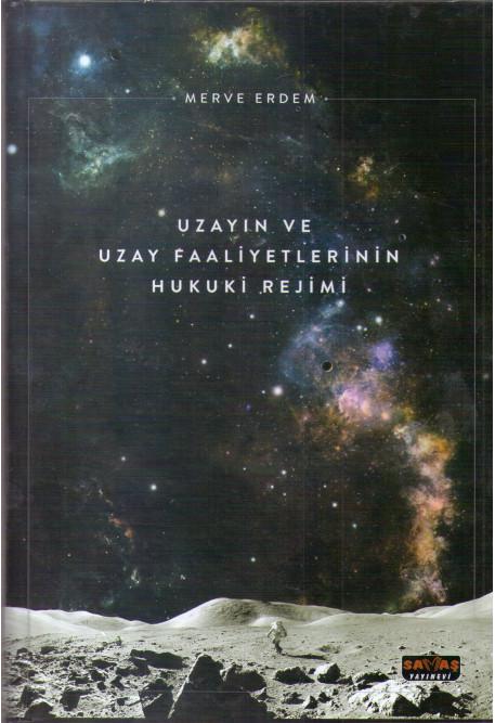 Uzayın ve Uzay Faaliyetlerinin Hukuki Rejimi