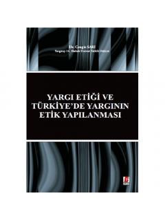 Yargı Etiği ve Türkiyede Yargının Etik Yapılanması