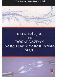 Elektrik, Su ve Doğalgazdan Karşılıksız Yararlanma Suçu
