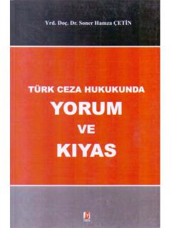 Türk Ceza Hukukunda Yorum ve Kıyas