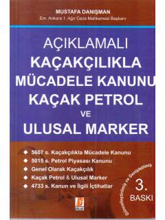 Kaçakçılıkla Mücadele Kanunu Kaçak Petrol Ve Ulusal Marker