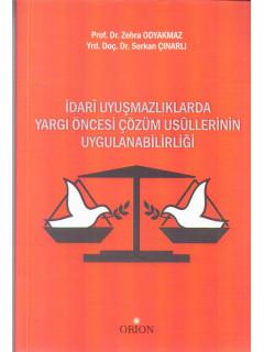 İdari Uyuşmazlıklarda Yargı Öncesi Çözüm Usullerinin Uygulanabilirliği