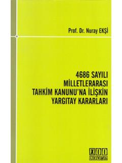 4686 Sayılı Milletlerarası Tahkim Kanunu'na İlişkin Yargıtay Kararları
