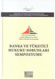 Banka ve Tüketici Hukuku Sorunları Sempozyumu
