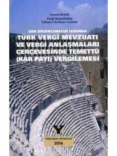 Türk Vergi Mevzuatı ve Vergi Anlaşmaları Çerçevesinde Temettü (Kar Payı) Vergilemesi