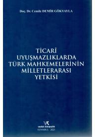 Ticari Uyuşmazlıklarda Türk Mahkemelerinin Milletlerarası Yetkisi