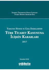 Yargıtay Hukuk ve Ceza Dairelerinin Türk Ticaret Kanununa İlişkin Kararları 2017