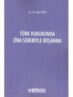 Türk Hukukunda Zina Sebebiyle Boşanma