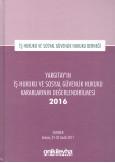 Yargıtay'ın İş Hukuku ve Sosyal Güvenlik Hukuku Kararlarının Değerlendirilmesi 2016