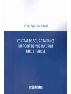 Contrat De Sous-Traitance Du Point De Vue Du Droit Turc Et Suisse