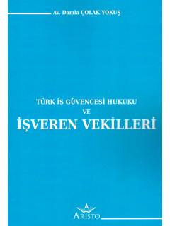 Türk İş Güvencesi Hukuku ve İşveren Vekilleri