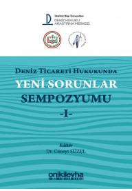 Deniz Ticareti Hukukunda Yeni Sorunlar Sempozyumu -I-
