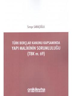 Türk Borçlar Kanunu Kapsamında Yapı Malikinin Sorumluluğu (TBK m. 69)