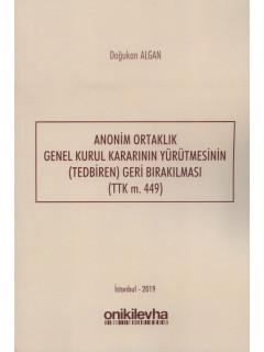 Anonim Ortaklık Genel Kurul Kararının Yürütmesinin (Tedbiren) Geri Bırakılması (TTK m. 449)