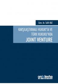 Karşılaştırmalı Hukuk'ta ve Türk Hukuku'nda Joint Venture