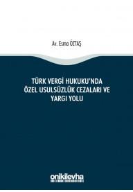 Türk Vergi Hukuku'nda Özel Usulsüzlük Cezaları ve Yargı Yolu