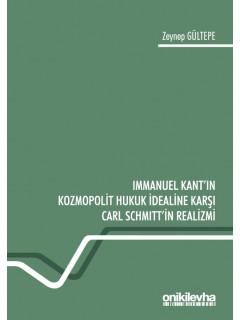 Immanuel Kant'ın Kozmopolit Hukuk İdealine Karşı Carl Schmitt'in Realizmi