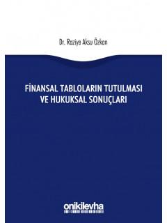 Finansal Tabloların Tutulması ve Hukuksal Sonuçları